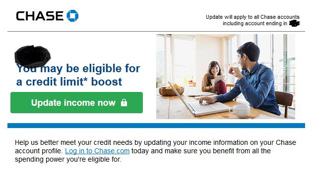 Chase emailed looking for updated income today    - myFICO